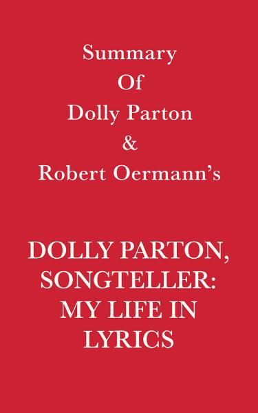 Download Summary of Dolly Parton and Robert Oermann   s Dolly Parton  Songteller  My Life in Lyrics Book