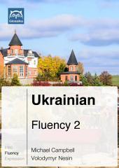 Ukrainian Fluency 2 (Ebook + mp3): Glossika Mass Sentences