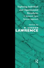 Exploring Individual and Organizational Boundaries: A Tavistock Open Systems Approach