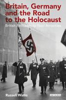 Britain  Germany and the Road to the Holocaust PDF