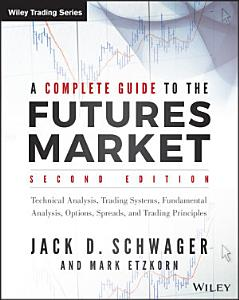 A Complete Guide to the Futures Market PDF