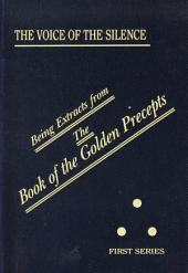 The Voice of the Silence: Being Extracts from The Book of the Golden Precepts