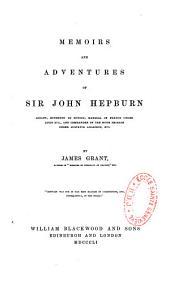Memoires and adventures of Sir John Hepburn...