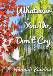 Whatever You Do Don T Cry Book PDF