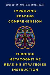 Improving Reading Comprehension through Metacognitive Reading Strategies Instruction