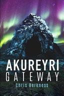 Akureyri Gateway: Apocalypse Part II