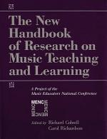 The New Handbook of Research on Music Teaching and Learning
