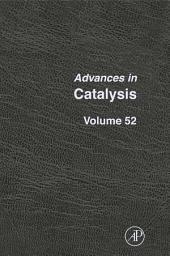 Advances in Catalysis: Volume 52