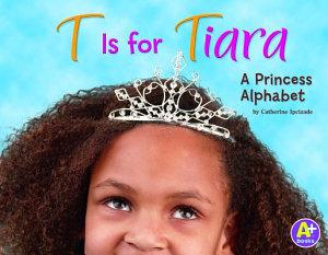 T Is for Tiara PDF