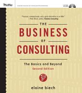 The Business of Consulting: The Basics and Beyond, Edition 2