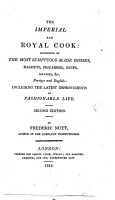 The Imperial and Royal Cook  Consisting of the Most Sumptuous Made Dishes     Including the Latest Improvements in Fashionable Life  2nd Ed PDF
