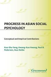 Progress In Asian Social Psychology Conceptual And Empirical Contributions Book PDF