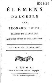 Elemens d'algebre par Léonard Euler, traduits de l'allemand, avec des notes et des additions (par J. Bernoulli et Lagrange)...