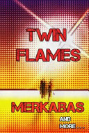 Twin Flames  Merkabas and More PDF