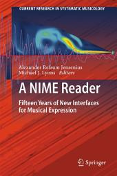 A NIME Reader: Fifteen Years of New Interfaces for Musical Expression