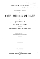 Annual Report of the Secretary of State on the Registration of Births and Deaths, Marriages and Divorces in Michigan ...: Volume 29