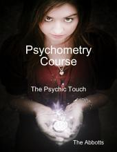 Psychometry Course - The Psychic Touch