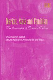Market, State and Feminism: The Economics of Feminist Policy