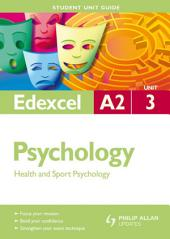 Edexcel A2 Psychology Student Unit Guide: Unit 3 New Edition Criminological and Child Psychology