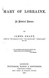 Mary of Lorraine. An historical Romance