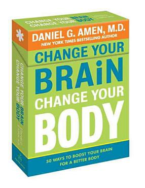 Change Your Brain  Change Your Body Deck PDF