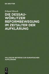 Die Dessau-Wörlitzer Reformbewegung im Zeitalter der Aufklärung: Personen - Strukturen - Wirkungen