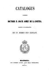 Catalogus Librorum Doctoris D. Joach. Gomez de la Cortina, March. De Morante, Qui In Ædibus Suis Exstant: V-Z. Supplementum A-B. 1859