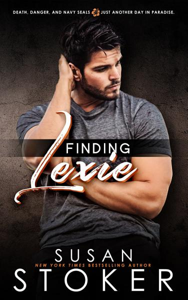Download Finding Lexie  A Navy SEAL Military Romantic Suspense Book