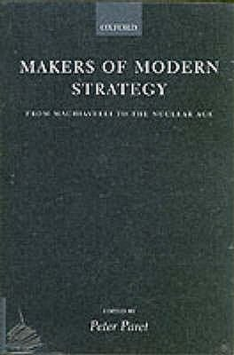 Makers of Modern Strategy from Machiavelli to the Nuclear Age PDF