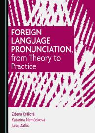 Foreign Language Pronunciation  from Theory to Practice PDF