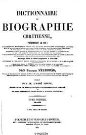 Nouvelle encyclopédie théologique: ou Nouvelle série de dictionnaires sur toutes les parties de la science religieuse, Volume1