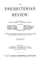 The Presbyterian Review: Volume 10