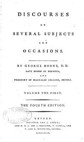 Discourses on Several Subjects and Occasions: Volume 1