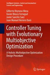 Controller Tuning with Evolutionary Multiobjective Optimization: A Holistic Multiobjective Optimization Design Procedure