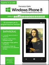 Windows Phone 8: corso di programmazione pratico. Livello 3: Gli strumenti per la programmazione avanzata