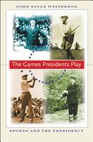 The Games Presidents Play PDF
