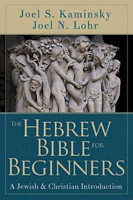 The Hebrew Bible for Beginners