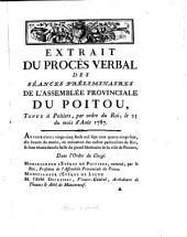 Procès verbal des séances de l'Assemblée provinciale du Poitou: tenue a Poitiers en Novembre & Decembre 1787