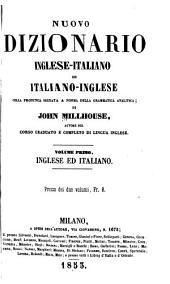 Nuovo dizionario inglese-italiano ed italiano-inglese: colla pronuncia segnata a norma della grammatica analitica ...