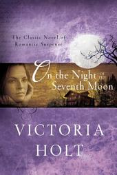 On the Night of the Seventh Moon: The Classic Novel of Romantic Suspense