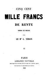 Cinq cent mille francs de rente: roman de mœurs, Volume2