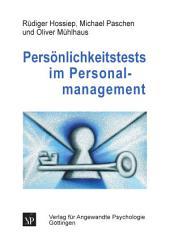 Persönlichkeitstests im Personalmanagement: Grundlagen, Instrumente und Anwendungen