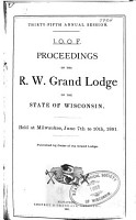 Proceedings of the Right Worthy Grand Lodge of the State of Wisconsin at Its     Annual Session PDF