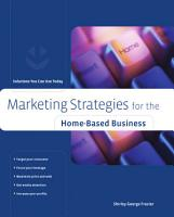 Marketing Strategies for the Home Based Business PDF