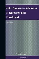 Skin Diseases   Advances in Research and Treatment  2012 Edition PDF