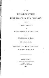 New Homoeopathic Pharmacopoeia and Posology: Or, The Preparation of Homoeopathic Medicines and the Administration of Doses