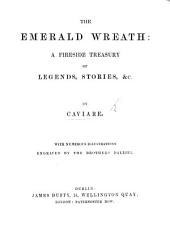 The Emerald Wreath: a Fireside Treasury of Legends, Stories, &c. By Caviare. With Numerous Illustrations Engraved by the Brothers Dalziel