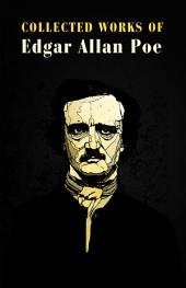 Collected Works of Edgar Allan Poe: