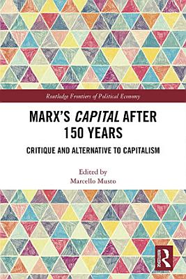 Marx s Capital after 150 Years