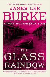 The Glass Rainbow: A Dave Robicheaux Novel